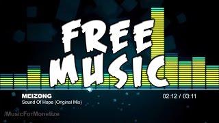 Meizong - Sound Of Hope (Original Mix) FREE Creative Commons Music