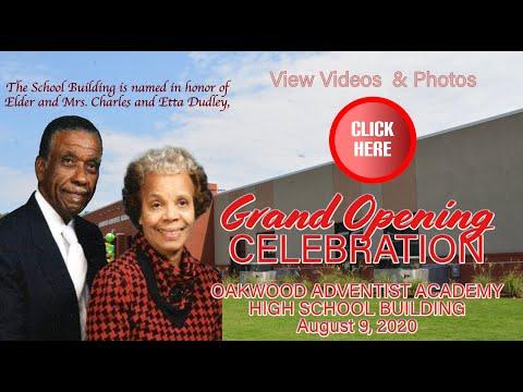 Grand OpeningCELEBRATIONOAKWOOD ADVENTIST ACADEMY HIGH SCHOOL BUILDINGAugust 9, 2020