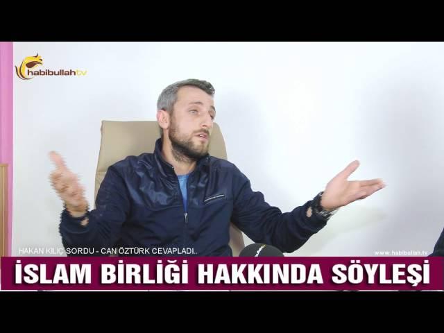 Can Öztürk'le İslam Birliği Hakkında Söyleşi - Habibullah tv 1. Bölüm