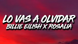 Billie Eilish, Rosalia - Lo Vas A Olvidar (Letra/Lyrics)