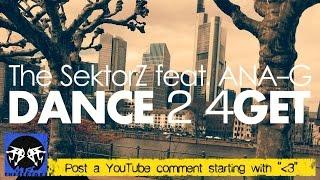The SektorZ feat. ANA-G :: Dance 2 4Get (Original Mix)