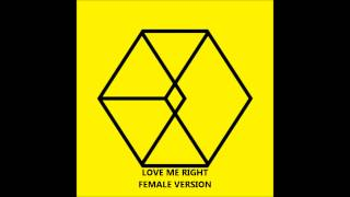 EXO - Love Me Right [FEMALE VERSION]