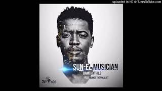 Sun-EL Musician Bamthathile full song