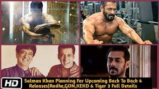Salman Khan Planning For Upcoming Back To Back 4 Releases|Radhe,GON,KEKD & Tiger 3 Full Details