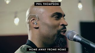 Watch Phil Thompson Home Away From Home video