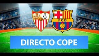 (SOLO AUDIO) Directo del Sevilla 2-0 Barcelona en Tiempo de Juego COPE | Copa del Rey