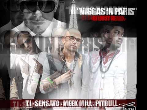 Niggas In Paris - T.I.-Pitbull-Meek Mill & Sensato Dj Dust Rmx (www.SensatosWorld.com)