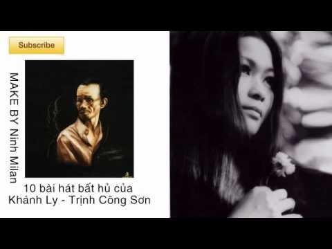 10 bài hát bất hủ của Khánh Ly  Trịnh Công Sơn