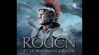 bande-annonce Rouen - T.1 De Rotomagus à Rollon