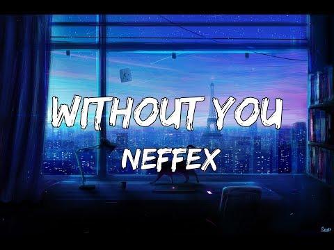 NEFFEX - Without You Lyrics