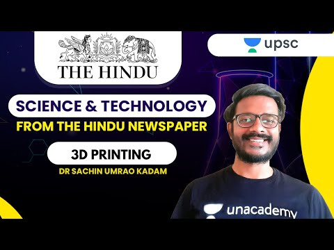 Science and Technology from The Hindu Newspaper   Sachin Sir   3D Printing   UPSC CSE