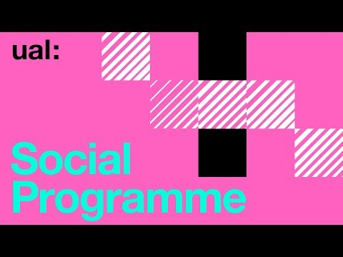 The Social Programme at University of the Arts London | UAL