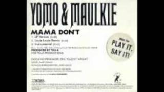 Yomo and Maulkie - Mama Don't