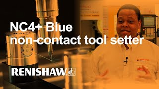 Introducing Renishaw's NC4+ Blue non-contact tool setter for on-machine tool measurement