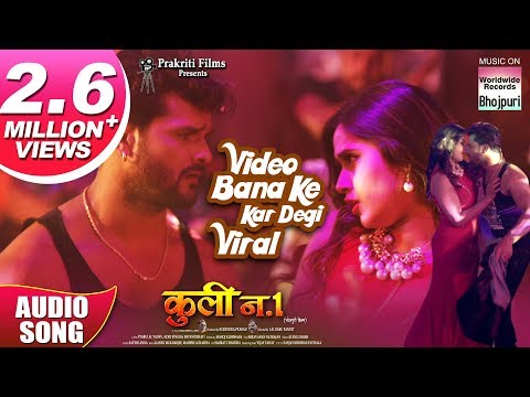 video-bana-ke-kar-degi-viral-|-coolie-no.1-|-khesari-lal-yadav-,kajal-raghwani,-hit-song-2019