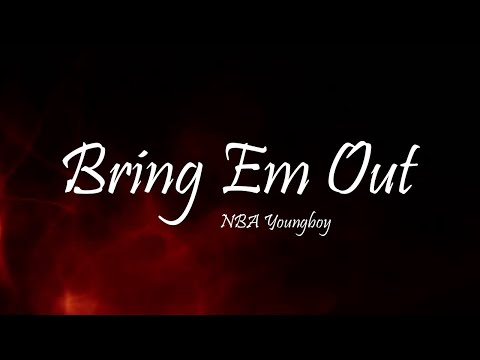 NBA Youngboy – Bring Em Out (Lyrics)