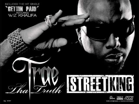 Trae Tha Truth - Street King (Produced by Track Bangas)