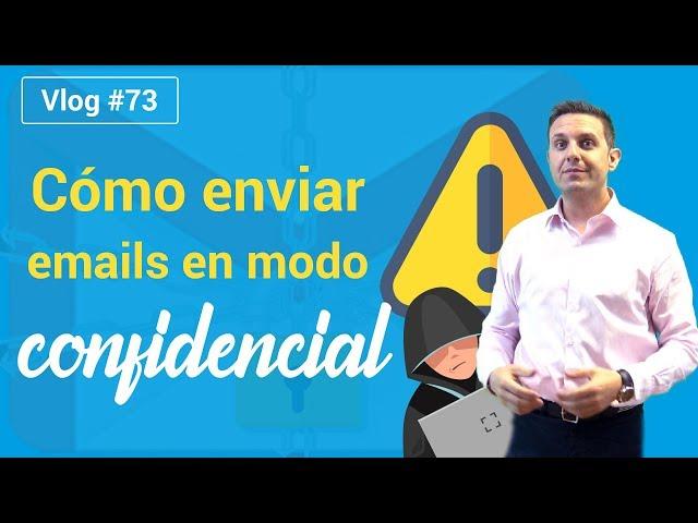 #73 Cómo enviar emails en modo confidencial