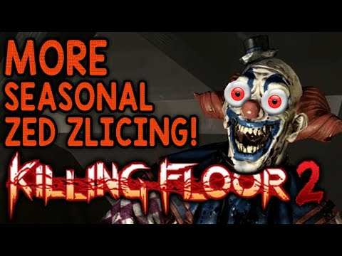 SEASONAL ZED-ZLICING PARTY, CONTINUED! -- Let's Play Killing Floor 2 Co-op (Steam PC Gameplay)