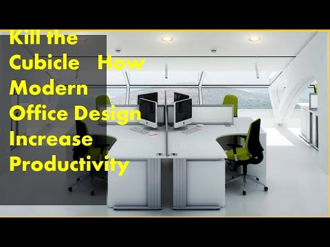 Kill the cubicle how modern office design increase for Office design and productivity