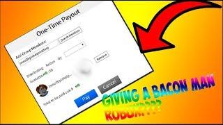 Giving a *POOR BACON MAN* Robux! I Roblox Trade Hangout!