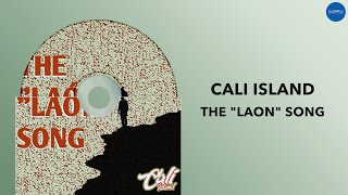 """Cali Island - The """"Laon"""" Song (Official Audio)"""