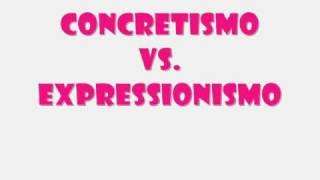 Concretismo vs. Expressionismo
