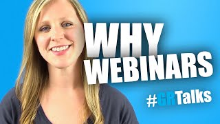Why Webinars? [#GRTalks]