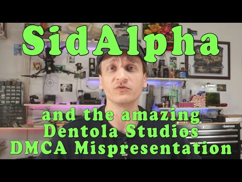 SidAlpha, Dentola Studios, and Copyright Misrepresentations #wtfu