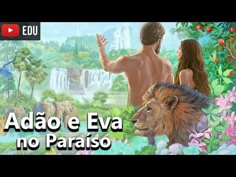Adão E Eva No Paraíso (Jardim Do Éden) - Histórias Bíblicas #02 - Foca Na História