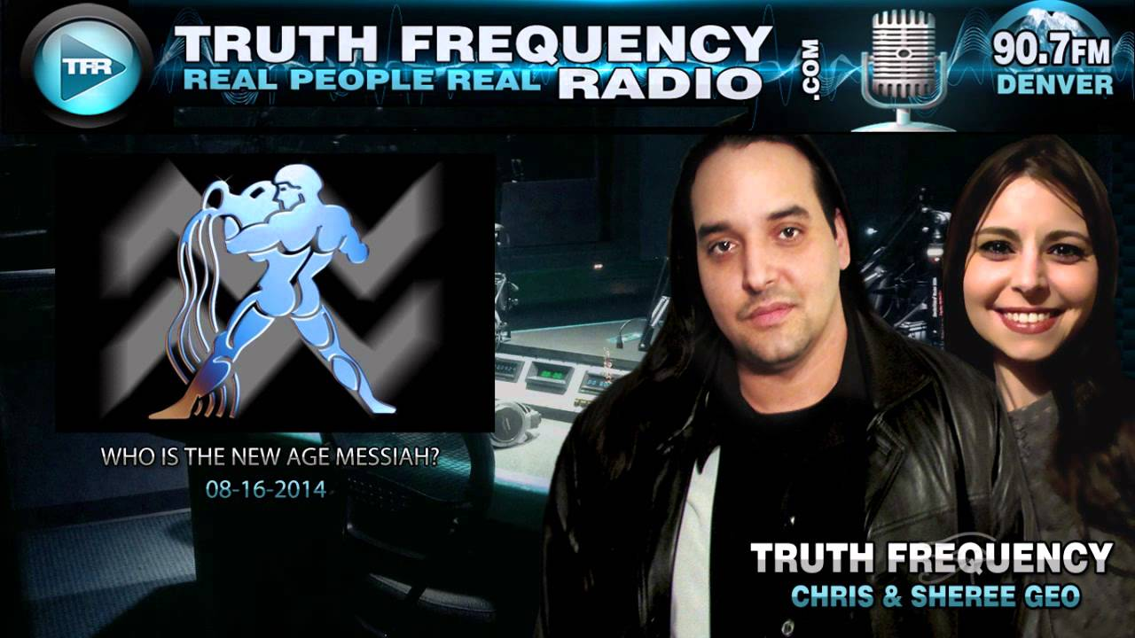The New Age Messiah REVEALED - Chris Geo - Truth Frequency Radio: Beyond The Veil