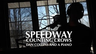"""""""Speedway"""" (Counting Crows Cover) – Dan Collins and a Piano"""