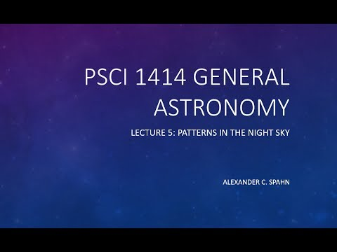 General Astronomy: Lecture 5 - Patterns in the Night Sky