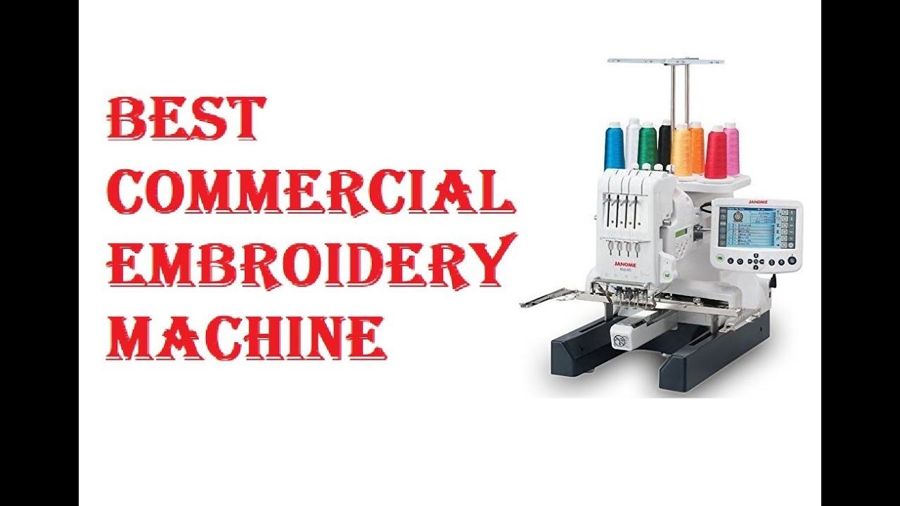 Best Commercial Embroidery Machine 2019
