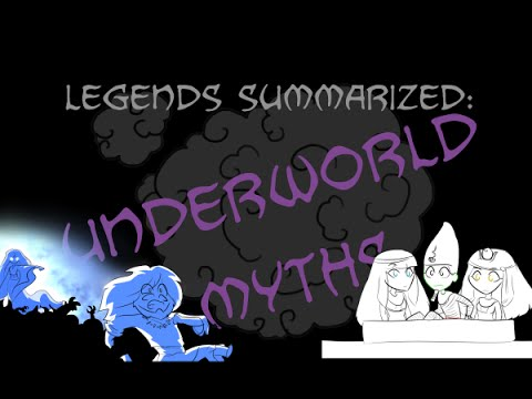 Legends Summarized: Underworld Myths