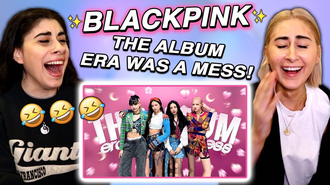 BLACKPINK: THE ALBUM ERA WAS AN ICONIC MESS! 😩