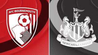 BOURNEMOUTH VS NEWCASTLE | PREVIEW