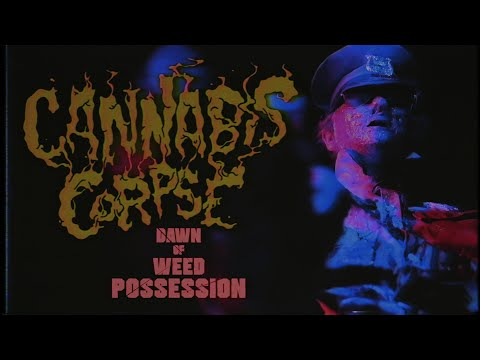 """Cannabis Corpse - """"Dawn of Weed Possession"""" (Official Music Video)"""