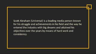 Scott Abraham (Universal) - Marketing Expert From Carmel Valley, California