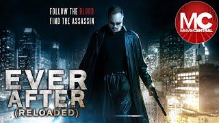 Ever After (перезагрузка) | Полный боевик-триллер