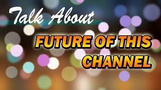 [BIG NEWS] The Future of This Channel
