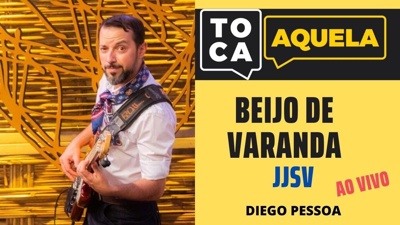 Beijo de Varanda - JJSV ao VIVO - Toca Aquela - Diego Pessoa