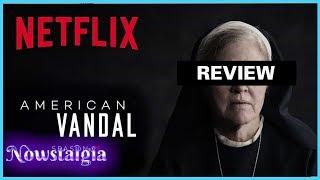 American Vandal Season 2 Premiere Review   Nowstalgia Reviews