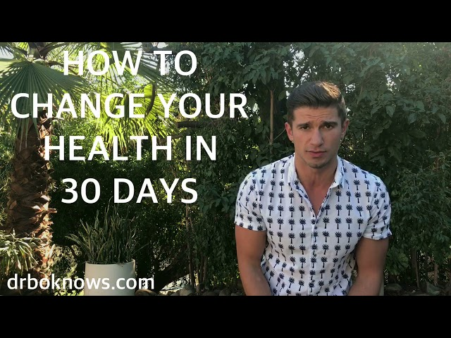 How to Change Your Health in 30 Days - Dr. Bo Knows