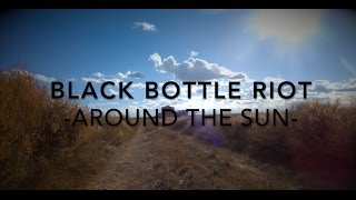 Black Bottle Riot - Around The Sun (Live at the Spanish Desert - 2015)