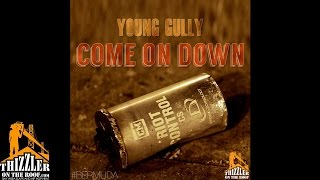 young-gully-come-on-down-audio