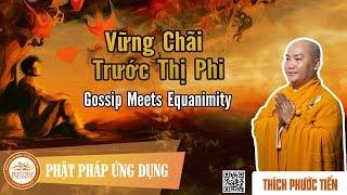 Vững Chãi Trước Thị Phi english sub (Gossip Meets Equanimity) - Thầy Thích Phước Tiến