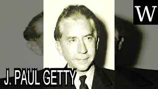 J. PAUL GETTY - WikiVidi Documentary