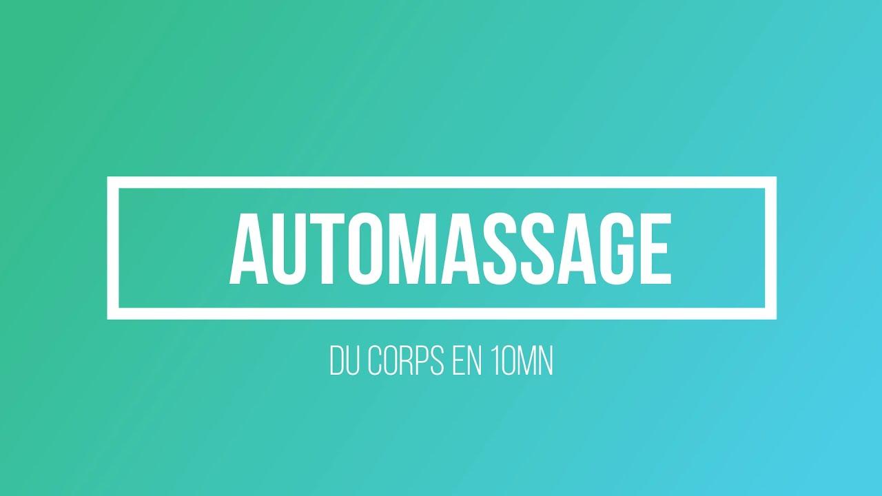 Automassage du corps en 10mn