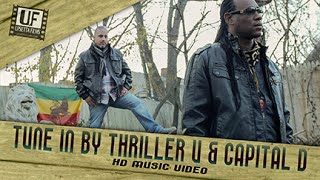 Thriller U & Capital D - Tune In HD Music Video